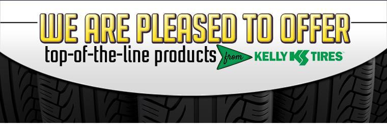 We are pleased to offer top-of-the-line products from Kelly Tires!