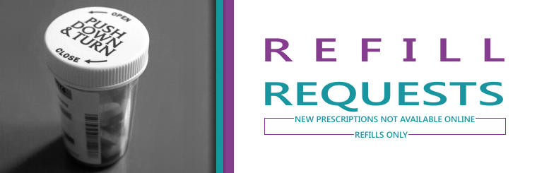 Need a prescription refilled? Click here to complete our online refill form!