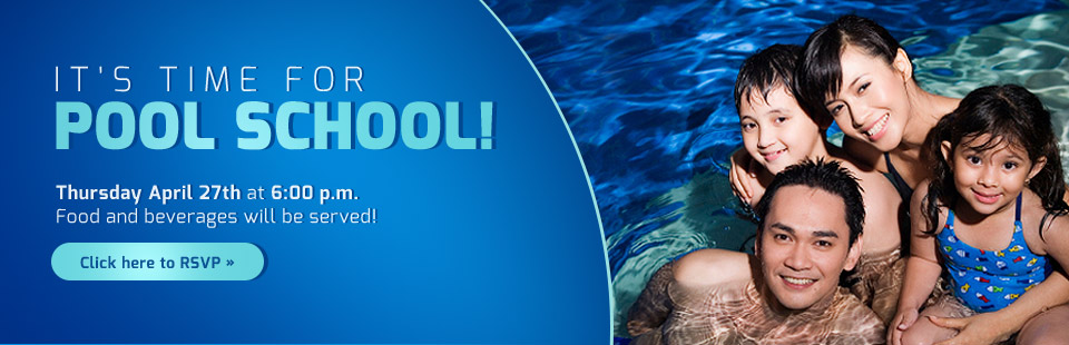 Join us for Pool School on Thursday, April 27th at 6:00 p.m.! Click here to contact us.