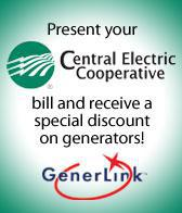Present your Central Electric Cooperative bill and receive a special discount on generators!