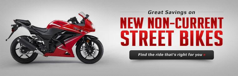 Great Savings on New Non-Current Street Bikes: Click here to find the ride that's right for you.