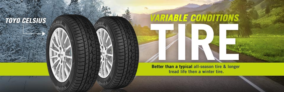 The Toyo Celsius is a variable conditions, all season tire with longer tread life than a winter tire! Click here to contact us.