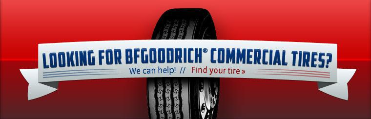 Looking for BFGoodrich® commercial tires? We can help! Click here to find your tire.