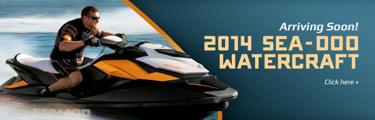 The 2014 Sea-Doo watercraft models are arriving soon. Click here to view our selection.