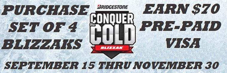 Conquer the Cold Bridgestone Blizzak Promotion.  Click here for claim form.