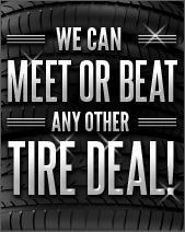 We can meet or beat any other tire deal!