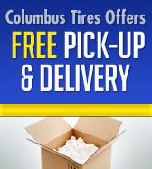 Columbus Tires offers free pick-up and delivery.