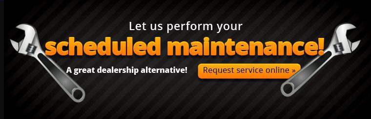 Let us perform your scheduled maintenance service! Click here to request a service.