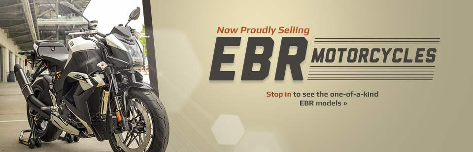 Now Proudly Selling EBR Motorcycles: Stop in to see the one-of-a-kind models!