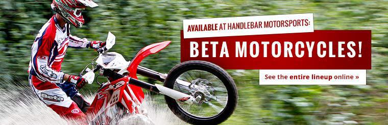 Beta motorcycles are available at Handlebar Motorsports! Click here to see the entire lineup online.