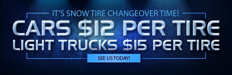Winter Tire Changeover. Cars $12 per tire. Light Trucks $15 per tire