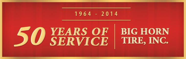 Big Horn Tire, Inc. has been in service for 50 years!