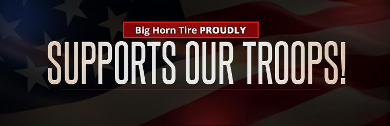 Big Horn Tire proudly supports our troops! Stop in today.