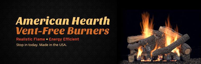 American Hearth vent-free burners have a realistic flame and are energy efficient!