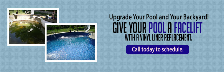 Upgrade Your Pool and Your Backyard: Give your pool a facelift with a vinyl liner replacement.
