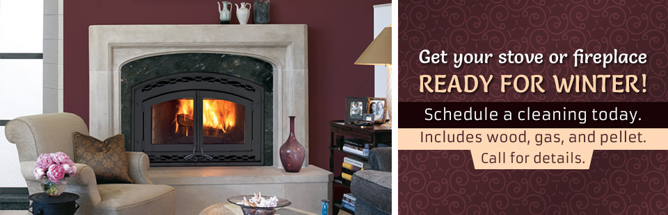 Get your stove or fireplace ready for winter! Schedule a cleaning today.