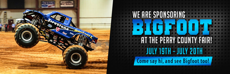 We are sponsoring Bigfoot at the Perry County Fair, July 19th - July 20th! Come say hi, and see Bigfoot too! Click here for details