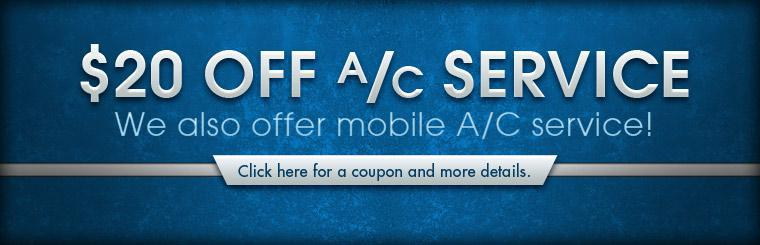 Take $20 off A/C service! We also offer mobile A/C service! Click here for a coupon and more details.