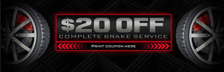 Receive $20 off a complete brake service. Click here to print a coupon.