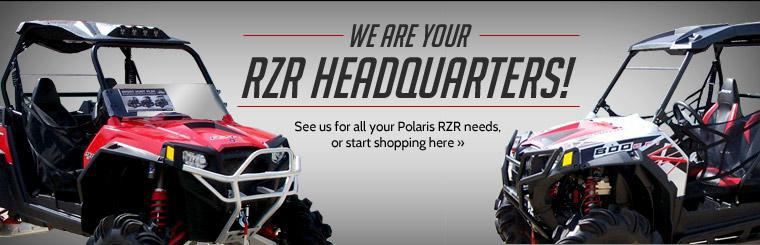 We are your RZR headquarters! See us for all your Polaris RZR needs, or start shopping here.