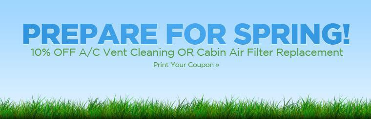 Get 10% off A/C vent cleaning or cabin air filter replacement!