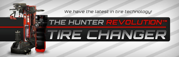 We have the latest in tire technology, including the Hunter Revolution™ Tire Changer! Contact us for details.