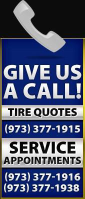 Give us a Call! For Tire Quotes, use (973) 377-1915. For service appointments, call (973) 377-1916 or (973) 377-1938.