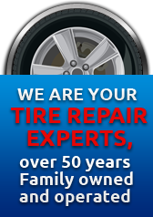 We are your tire repair experts, over 50 years Family owned and operated.