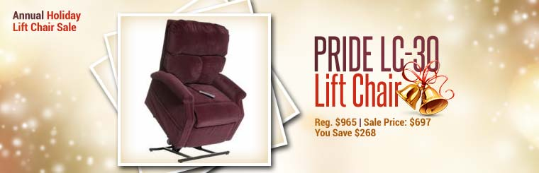 Annual Holiday Lift Chair Sale: Save $268 on the Pride LC-30 lift chair, on sale for $697! Click here for details.