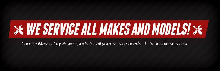 We service all makes and models! Choose Mason City Powersports for all your service needs! Schedule service online.