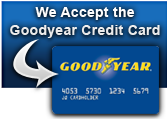 We Accept the Goodyear Credit Card!