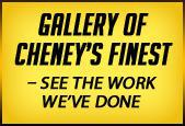 Gallery of Cheney's Finest: See the work we've done!