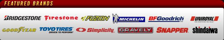 We proudly carry products from Bridgestone, Firestone, Fuzion, Michelin®, BFGoodrich®, Uniroyal®, Goodyear, Toyo, Simplicity, Gravely, Snapper, and Shindaiwa.