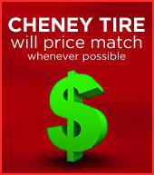 Cheney Tire will price match whenever possible!