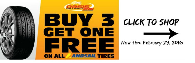 Buy 3, get one free on all Landsail tires through 2/29/2016 at Oasis Tire Pros