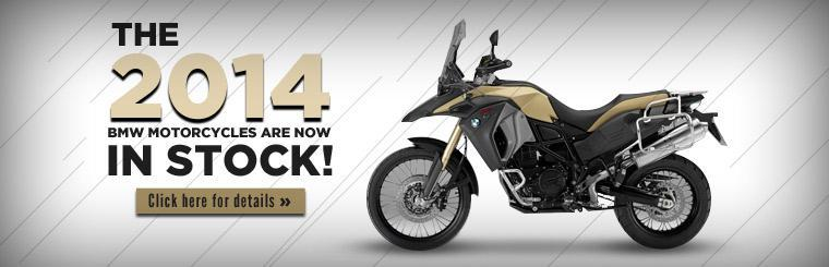 The 2014 BMW motorcycles are now in stock! Click here for details.