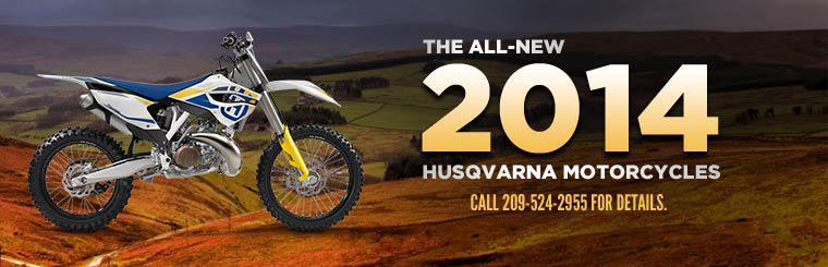 Call 209-524-2955 for details on the all-new 2014 Husqvarna motorcycles.
