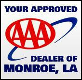 Your approved AAA dealer of Monroe, LA.