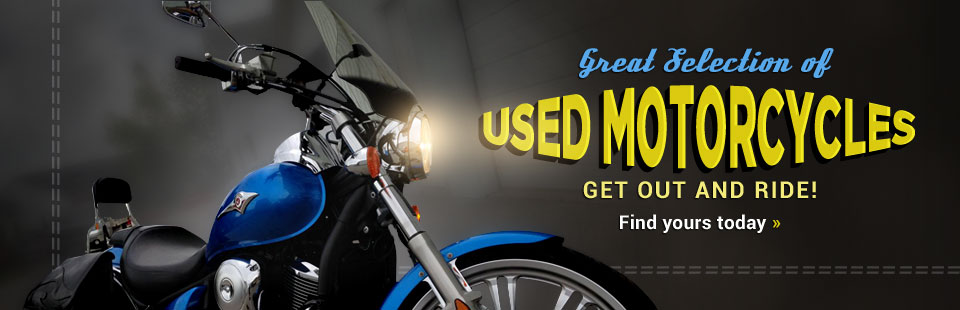 Great Selection of Used Motorcycles: Click here to view the models.