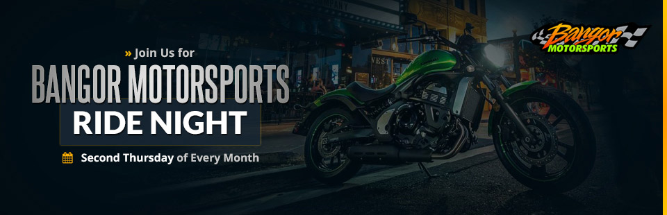 Join us for Bangor Motorsports Ride Night the second Thursday of every month!