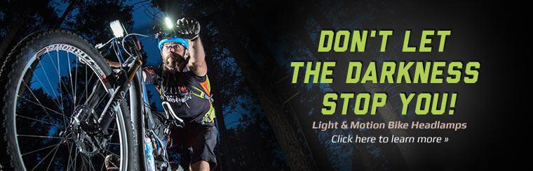We carry Light & Motion bike headlamps! Click here to learn more.