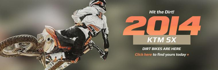 The 2014 KTM SX dirt bikes are here! Click here to find yours today.