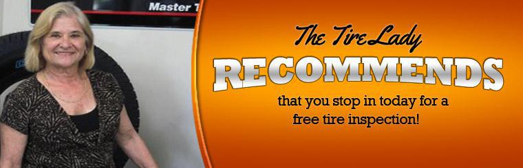 The Tire Lady recommends that you stop in today for a free tire inspection! Click here to contact us.