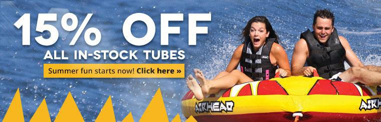 15% off all in-stock tubes. Click here to start your summer fun!