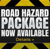 Road Hazard Package now available. Click here for details.