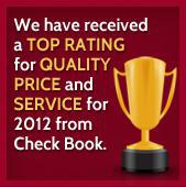 We have received a top rating for quality price and service for 2012 from Check Book.