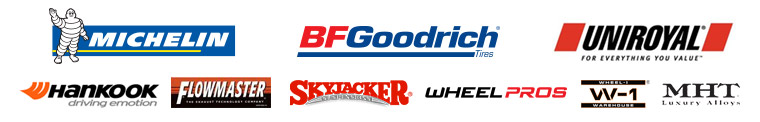 We carry products from Michelin®, BFGoodrich®, Uniroyal®, Hankook, Skyjacker Suspensions, Flowmaster, Wheel Pros, Wheel-1, and MHT.