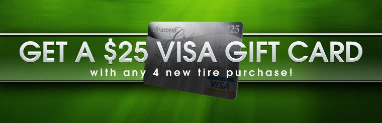 Get a $25 Visa gift card with any new four-tire purchase with this coupon.