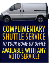 Complimentary shuttle service to your home or office is available with any auto service!