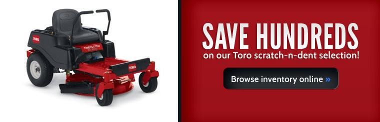 Save hundreds on our Toro scratch-n-dent selection! Click here to browse our inventory online.
